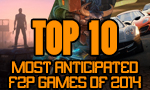 Top 10 Most-Anticipated F2P Games of 2014 12