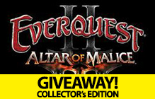 EverQuest II Altar of Malice Collector's Edition Giveaway (Worth $1800)