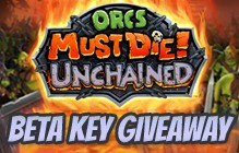 Orcs Must Die! Unchained Limited Beta Key Giveaway 3