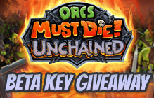 Orcs Must Die! Unchained Limited Beta Key Giveaway